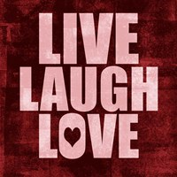 Live Laugh Love-Grunge Fine Art Print