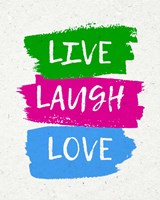 Live Laugh Love-Bold Fine Art Print