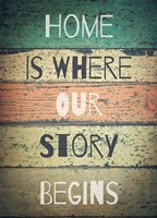 Home is Where Our Story Begins Painted Wood Fine Art Print