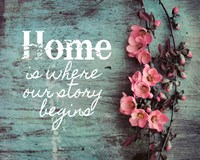 Home is Where Our Story Begins Pink Flowers Fine Art Print
