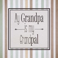 My Grandpa Is My Grandpal Brown and Green Stripes Fine Art Print