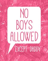 No Boys Allowed Except Daddy Framed Print