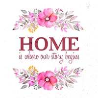Home Is Where Our Story Begins-Magenta Fine Art Print