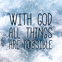 With God All Things Are Possible Fine Art Print