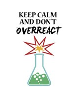 Keep Calm And Don't Overreact White Fine Art Print