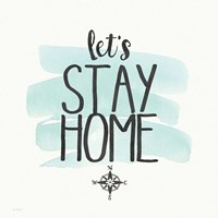Stay Home Fine Art Print