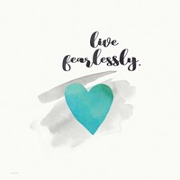 Live Fearlessly Fine Art Print