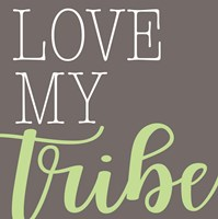 Love My Tribe - Green Fine Art Print