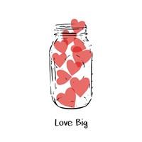 Love Big Fine Art Print