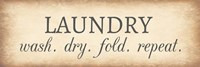 Aged Laundry Sign - Wash Dry Fold Repeat Fine Art Print