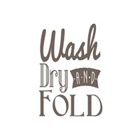 Wash Dry And Fold Brown Text Fine Art Print