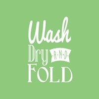 Wash Dry And Fold Green Background Fine Art Print