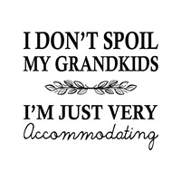 I Don't Spoil My Grandkids Leaf Design White Fine Art Print