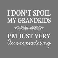 I Don't Spoil My Grandkids Leaf Design Gray Fine Art Print