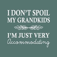 I Don't Spoil My Grandkids Leaf Design Teal Fine Art Print