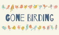 Gone Birding - Colorful Birds Fine Art Print