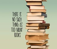 There Is No Such Thing As Too Many Books - Stack Of Books Framed Print
