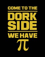 Come To The Dork Side Black Fine Art Print