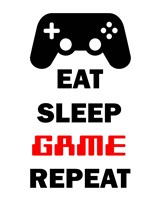 Eat Sleep Game Repeat  - White Fine Art Print