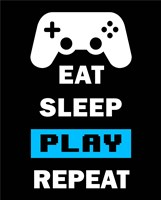 Eat Sleep Game Repeat  - Black and Blue Fine Art Print
