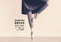 Dancers Dream With Their Feet Fine Art Print