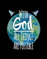 With God All Things Are Possible - Watercolor Earth Black Fine Art Print