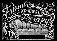Friends Are The Best Therapy Fine Art Print
