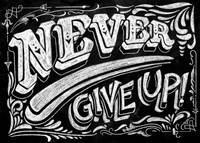 Never Give Up Fine Art Print
