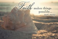Faith Makes Things Possible Fine Art Print