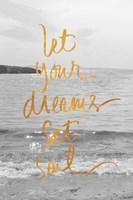 Let Your Dreams Set Sail Fine Art Print