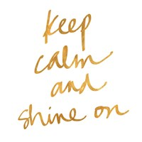Keep Calm and Shine On Fine Art Print