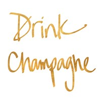 Drink Champagne Fine Art Print