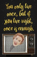 You Only Live Once Fine Art Print