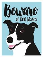 Beware of Dog Kisses Fine Art Print