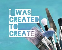 I Was Created To Create Painter Blue Fine Art Print