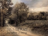 This is the Place Where I Belong Fine Art Print