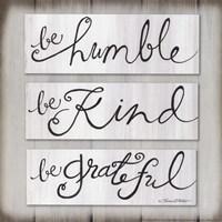 Be Humble, Be Kind, Be Grateful Fine Art Print