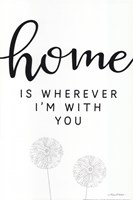 Home is Wherever I'm with You Fine Art Print