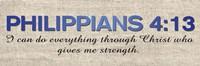 Philippians 4:13 Fine Art Print