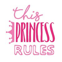 Princess Rules Fine Art Print