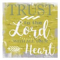 Trust In The Lord Rustic Yellow Fine Art Print