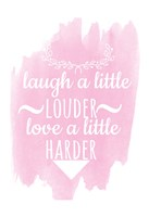 Laugh A Little Louder Fine Art Print