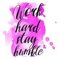 Work Hard Stay Humble Fine Art Print