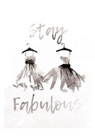 Stay Fabulous Fine Art Print