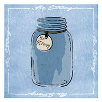 Jar Of Strength Fine Art Print