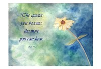 The Quieter You Become Fine Art Print