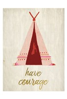 Have Courage 1 Fine Art Print