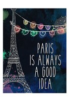 Paris is Always Fine Art Print