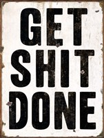 Get Shit Done 2 Fine Art Print