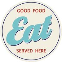 EAT Good Food Served Here Fine Art Print